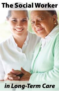 The Social Worker in Long-Term Care