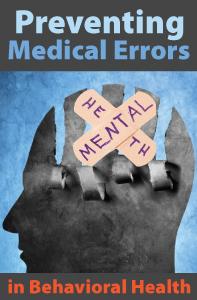 Preventing Medical Errors in Behavioral Health