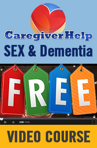 Free Video CE Course on Caregiver Help: Sex and Dementia