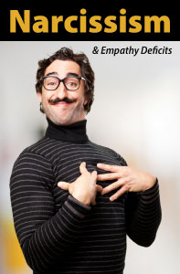 Narcissism & Empathy Deficits