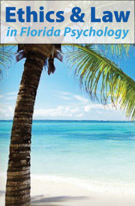 Ethics and Law in Florida Psychology