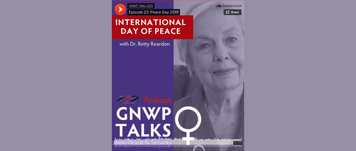 GNWP Podcast featuring peace educator Betty Reardon