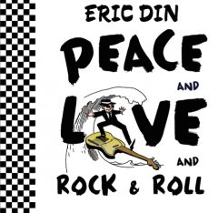 Peace and Love and Rock and Roll