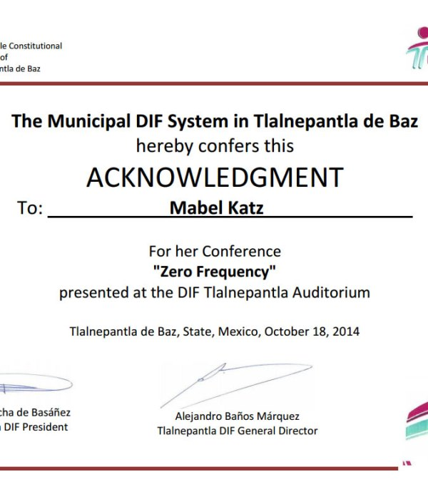 The Municipal DIF System in Tlalnepantla de Baz hereby confers this ACKNOWLEDGMENT To: Mabel Katz
