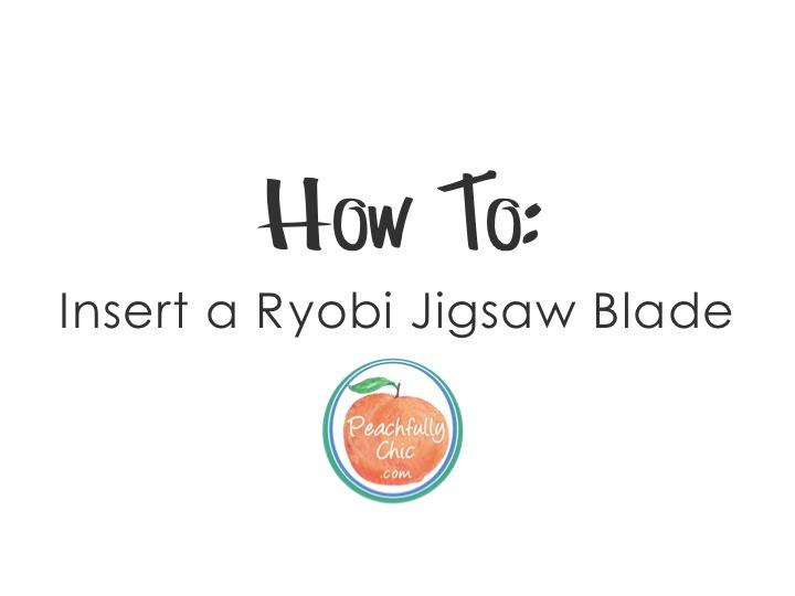 How to Insert a Ryobi Jigsaw Blade