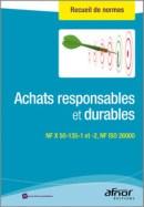 Couverture du recueil AFNOR : Achats responsables et durables - NF X50-135-1 et -2, NF ISO 26000