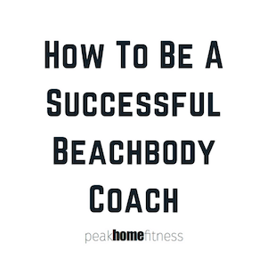 8 Steps To Become A Success Beachbody Coach