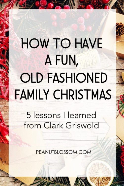 5 lessons I learned from Clark Griswold on how to have a Fun, Old Fashioned Family Christmas