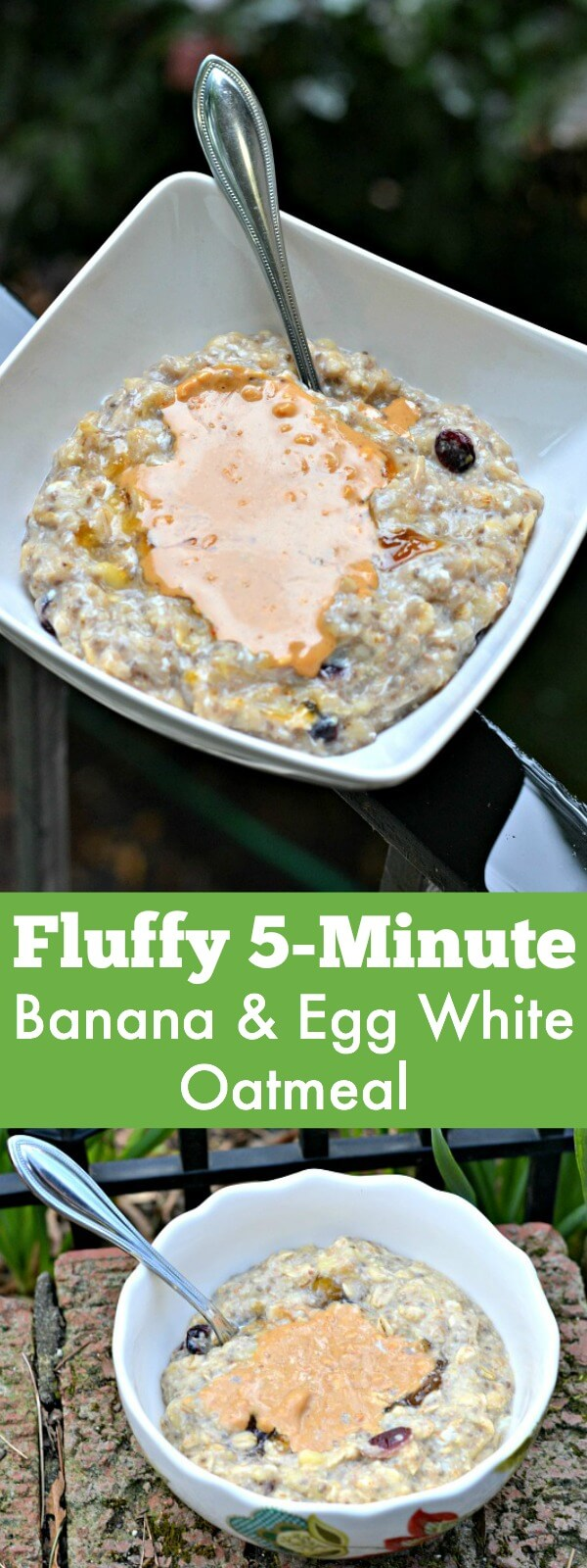 Fluffy 5 Minute Banana Egg White Oatmeal. This is a warm, filling breakfast with an extra protein punch thanks to the egg whites. Top with your favorite nut butter to really take it over the top!