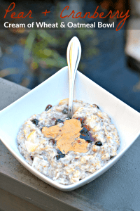 Pear & Cranberry Cream of Wheat & Oatmeal Bowl