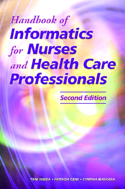 Hebda Czar  Mascara Handbook of Informatics for Nurses  Health Care Professionals  Pearson