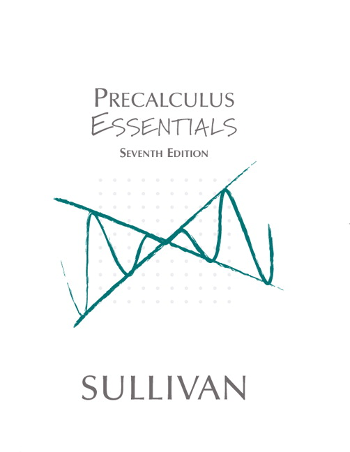 Sullivan & Sullivan, Precalculus Essentials, 7th Edition