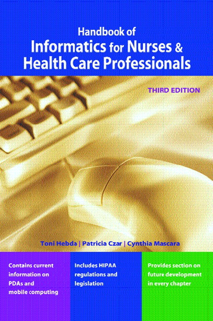 Hebda  Czar Handbook of Informatics for Nurses and Healthcare Professionals  Pearson