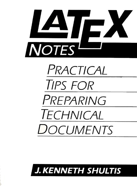 Shultis, LATEX Notes: Practical Tips for Preparing