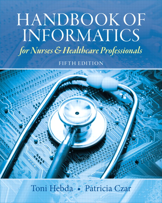 Hebda  Czar Handbook of Informatics for Nurses  Healthcare Professionals 5th Edition  Pearson