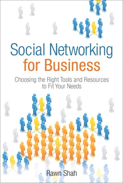 Shah, Social Networking for Business: Choosing the Right ...