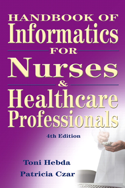 Hebda  Czar Handbook of Informatics for Nurses  Healthcare Professionals  Pearson