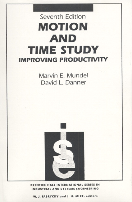 Mundel & Danner, Motion and Time Study: Improving