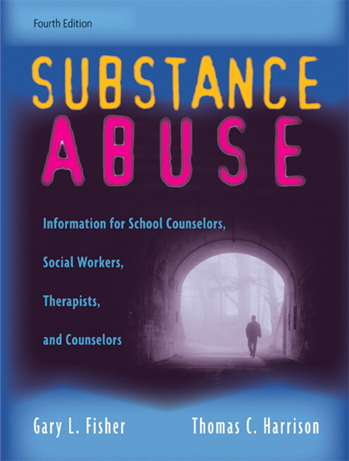 Fisher  Harrison Substance Abuse Information for School Counselors Social Workers