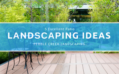5 Excellent Patio Landscaping Ideas