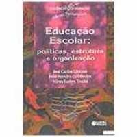 educacao-escolar-politicas-estrutura-e-organizacao-libaneo-jose-carlos-toschi-mirza-seabra-oliveira-joao-ferreira