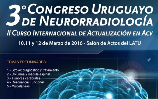 3° CONGRESO URUGAYO DE NEURORADIOLOGIA. II CURSO INTERNACIONAL EN ACV