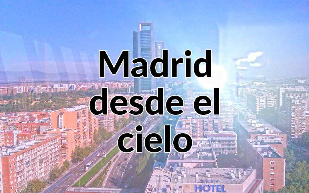 ¿Cómo es Madrid desde el cielo?