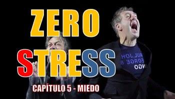 Capítulo 5 - Zero Stress - Miedo