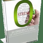 Zero Stress: 20 Días en la Vida de un Experto en Felicidad