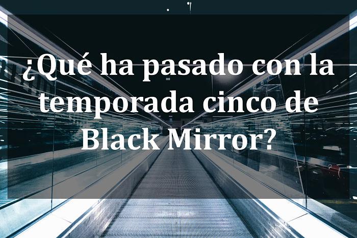black mirror temporada cinco