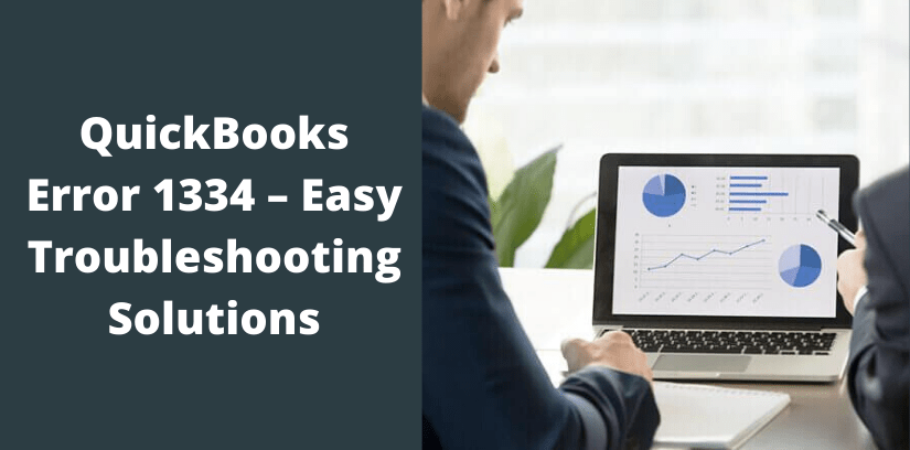 QuickBooks Error 1334 – Easy Troubleshooting Solutions