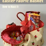 Easter Fabric Basket – a Tutorial