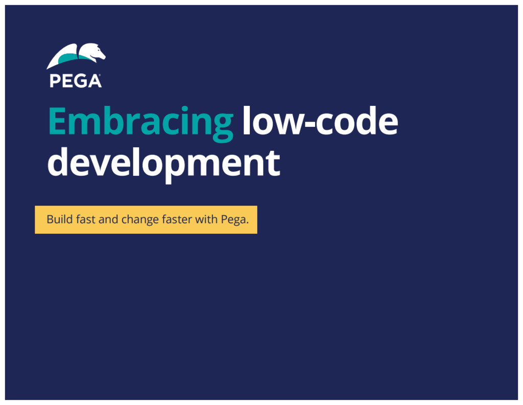 Embracing lowcode development  Pega
