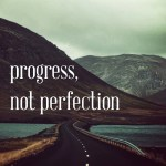 Progress Not Perfection A Perspective on Failure
