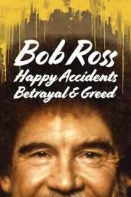 Bob Ross: Accidentes felices, traiciones y avaricia