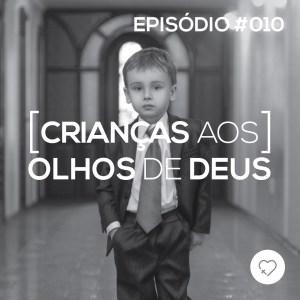 PADD010 - Crianças aos olhos de Deus