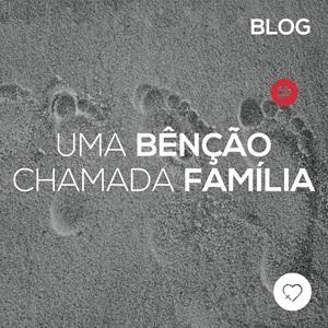 Uma bênção chamada Família