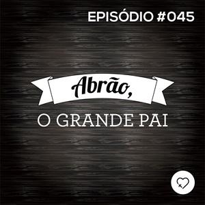 #PADD045: Abrão, o grande pai