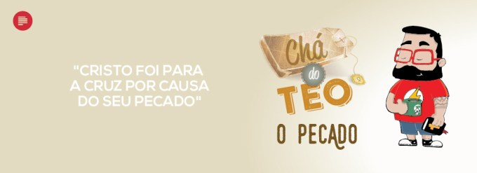 Chá do Teo: o pecado