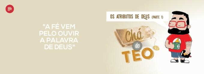 Chá do Teo: os atributos de Deus (Parte 1)