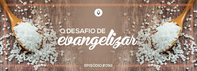 PADD052: O desafio de evangelizar