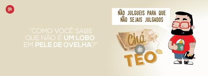 Chá do Teo: não julgueis para que não sejais julgados