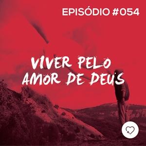 #PADD054: Viver Pelo Amor de Deus