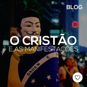 O Cristão e as manifestações