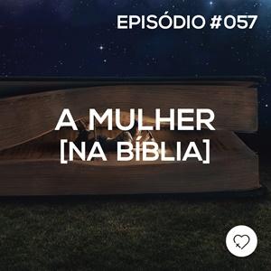 #PADD057: A mulher na Bíblia
