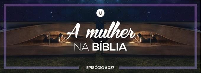 PADD057: A mulher na Bíblia