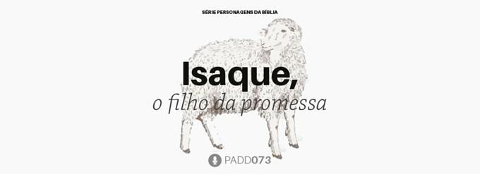 #PADD073: Isaque, o filho da promessa