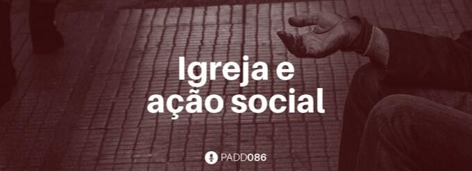 #PADD086: Igreja e ação social