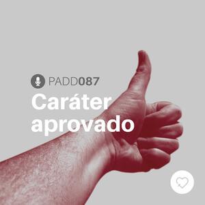 #PADD087: Caráter aprovado