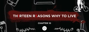 Th1rteen R3asons Why To Live: Chapter 10